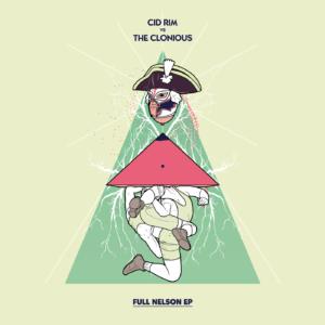 Cid Rim vs. The Clonious - Full Nelson EP