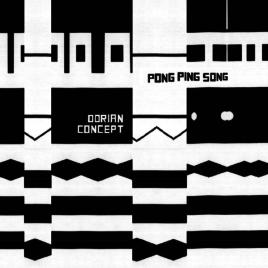Dorian Concept – Pong Ping Song
